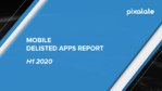 delisted-apps-h1-2020-cover