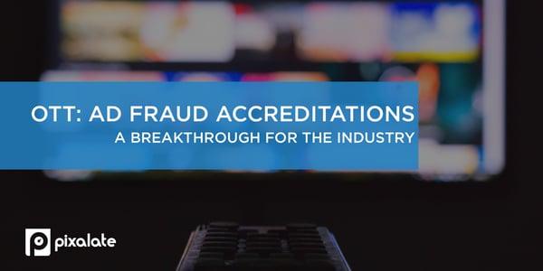 pixalate-mrc-ott-accreditations-sivt-invalid-traffic